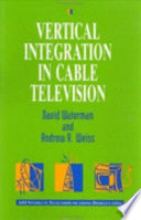 Vertical Integration in Cable Television