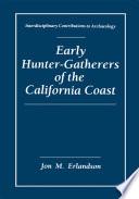 Early Hunter Gatherers Of The California Coast