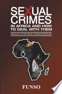 Sexual Crimes in Africa and How to Deal with Them