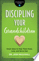 Discipling Your Grandchildren  Grandparenting Matters  Book