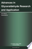 Advances in Glyceraldehyde Research and Application  2013 Edition Book