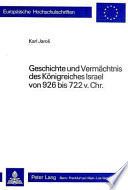 Geschichte und Vermächtnis des Königreiches Israel von 926 bis 722 v. Chr