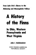 A History Of The Finns In Ohio Western Pennsylvania And West Virginia