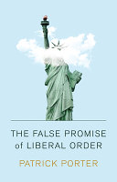 The False Promise Of Liberal Order