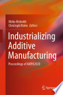 Industrializing Additive Manufacturing