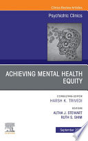 Achieving Mental Health Equity  An Issue of Psychiatric Clinics of North America EBook