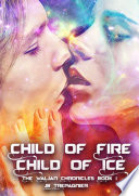 Child Of Fire Child Of Ice
