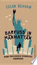 Barfuß in Manhattan  : mein ökologisch korrektes Abenteuer