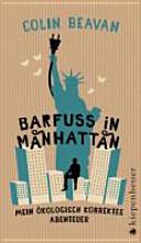 Barfuß in Manhattan: mein ökologisch korrektes Abenteuer