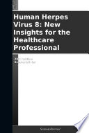 Human Herpes Virus 8: New Insights for the Healthcare Professional: 2012 Edition