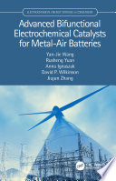 Advanced Bifunctional Electrochemical Catalysts for Metal Air Batteries Book