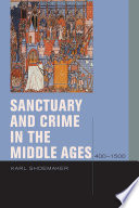Sanctuary And Crime In The Middle Ages 400 1500