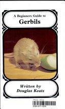 A Beginner's Guide to Gerbils
