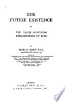 Our Future Existence, Or, The Death-surviving Consciousness of Man