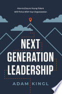 Next Generation Leadership Book