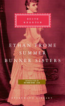Ethan Frome: Summer ; Bunner Sisters