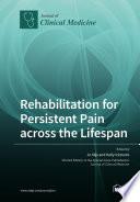 Rehabilitation for Persistent Pain Across the Lifespan