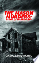 The Mason Murders  Blood of the Innocent