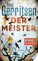 Der Meister  : Ein Rizzoli-&-Isles-Thriller