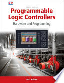 Programmable Logic Controllers  : Hardware and Programming