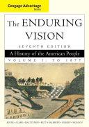 Cengage Advantage Books  The Enduring Vision  Volume I