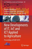 New Developments of IT  IoT and ICT Applied to Agriculture