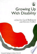 """""""Growing Up with Disability"""" by Carol Robinson, Kirsten Stalker"""