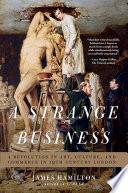A Strange Business  Art  Culture  and Commerce in Nineteenth Century London