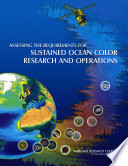 Assessing The Requirements For Sustained Ocean Color Research And Operations Book PDF