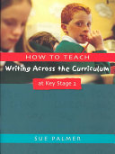 How to Teach Writing Across the Curriculum at Key Stage 2