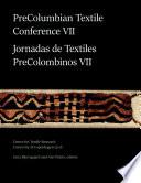 PreColumbian Textile Conference VII / Jornadas de Textiles PreColombinos VII