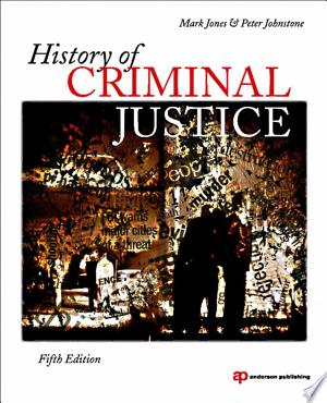 Download History of Criminal Justice Free Books - Dlebooks.net