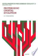 Proterozoic Crustal Evolution Book