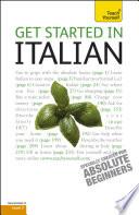 Get Started in Beginner's Italian: Teach Yourself