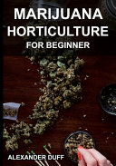 Marijuana Horticulture for Beginner Book PDF