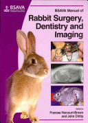 BSAVA Manual of Rabbit Surgery  Dentistry and Imaging