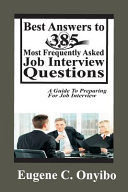 Best Answers to 385 Most Frequently Asked Job Interview Questions