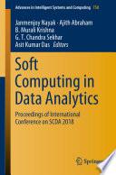 """Soft Computing in Data Analytics: Proceedings of International Conference on SCDA 2018"" by Janmenjoy Nayak, Ajith Abraham, B. Murali Krishna, G. T. Chandra Sekhar, Asit Kumar Das"