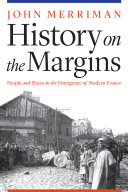 History on the margins: people and places in the emergence of modern France