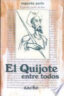 El Quijote, entre todos  : colección de comentarios e ilustraciones a los 74 capítulos de la Segunda Parte del Quijote, hechas por otros tantos escritores y artistas de todas las regiones de España , Band 2