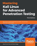 Mastering Kali Linux for Advanced Penetration Testing  Third Edition Book