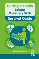 Nursing & Health Survival Guide: Labour Midwifery Skills