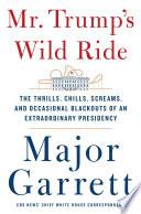 Mr  Trump s Wild Ride