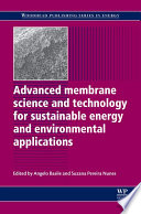 Advanced Membrane Science and Technology for Sustainable Energy and Environmental Applications