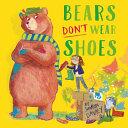 Bears Don t Wear Shoes