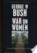 George W Bush And The War On Women