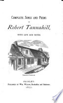 Complete Songs and Poems of Robert Tannahill  with Life and Notes