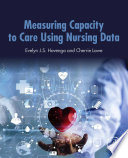 Measuring Capacity to Care Using Nursing Data