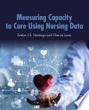 Measuring Capacity to Care Using Nursing Data Book