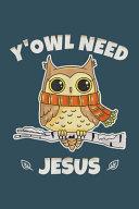 Yowl Need Jesus